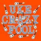Uke Crazy Fool 3 by Lenny36