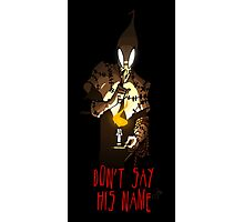 Don't Say His Name Photographic Print