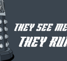 They see me rollin'... Sticker