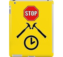 Stop Hammer Time iPad Case/Skin