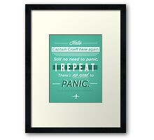 NO NEED TO PANIC Framed Print