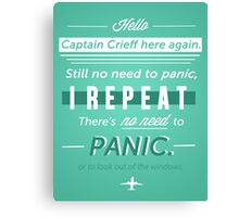NO NEED TO PANIC Canvas Print