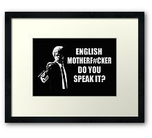 English Motherfucker Do You Speak It Framed Print