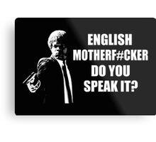 English Motherfucker Do You Speak It Metal Print