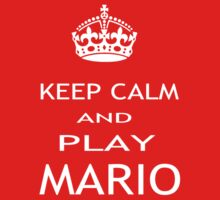 KEEP CALM AND PLAY MARIO by pharmacist89