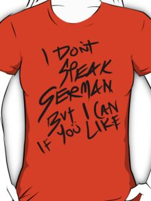 I Don't Speak German T-Shirt