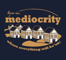 Live in Mediocrity Kids Clothes