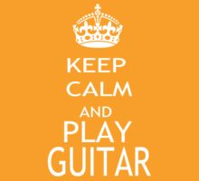 KEEP CALM AND PLAY GUITAR by pharmacist89
