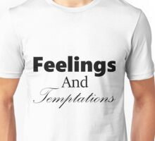Feelings and Temptations Unisex T-Shirt