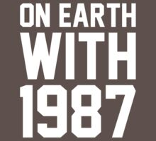 On Earth with 1987 by ElectricHuman