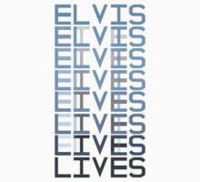 Elvis Lives by Alex Clark