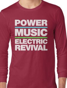 POWER. MUSIC. ELECTRIC REVIVAL. Long Sleeve T-Shirt