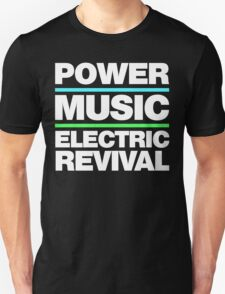 POWER. MUSIC. ELECTRIC REVIVAL. T-Shirt