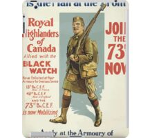 The happy man today is the man at the front Royal Highlanders of Canada join the 73rd now iPad Case/Skin
