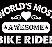 WORLD'S AWESOME BIKE RIDER by cutetees