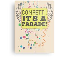 Confetti, It's a Parade! Metal Print