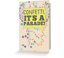 Confetti, It's a Parade! Greeting Card