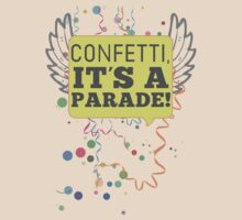 Confetti, It's a Parade! by ElocinMuse