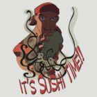 Sushi Time!  by Yasmin Morgan