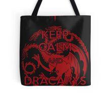 Keep Calm and...Dracarys Tote Bag