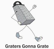 Graters Gonna Grate by TrikSilverwolf