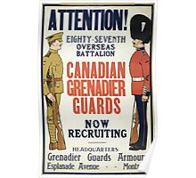 Attention! Canadian Grenadier Guards now recruiting Poster