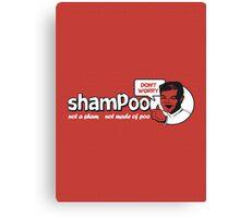 Shampoo: Not a Sham! Canvas Print