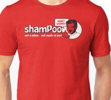 Shampoo: Not a Sham! Unisex T-Shirt