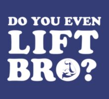 DO YOU EVEN LIFT BRO? by pravinya2809