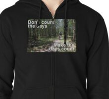 Make the days count Zipped Hoodie