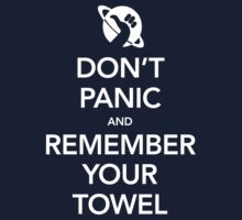 Don't Panic and Remember Your Towel by M Dean Jones