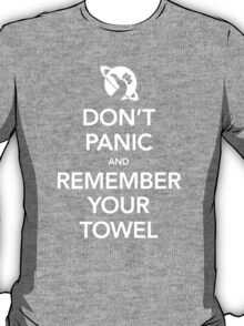 Don't Panic and Remember Your Towel T-Shirt
