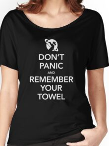 Don't Panic and Remember Your Towel Women's Relaxed Fit T-Shirt