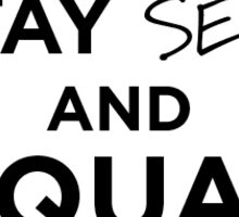 STAY SEXY AND SQUAT Sticker