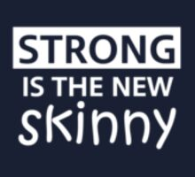 STRONG IS THE NEW SKINNY by pravinya2809