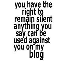 the right to remain silent Photographic Print