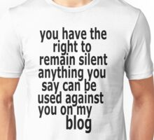 the right to remain silent Unisex T-Shirt