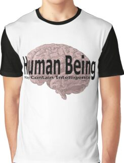 human being may contain intelligence Graphic T-Shirt