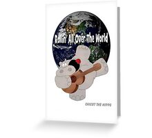 Hippo Rollin All Over The World Greeting Card