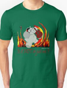 Chicot, Is it HOT or just me? Unisex T-Shirt