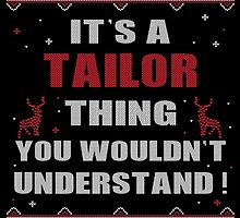 It's A Tailor Thing You Wouldn't Understand Ugly Christmas Printed Tee. by aestheticarts