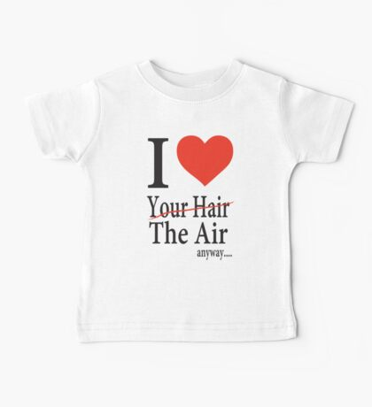 Dr. Horrible Freeze Ray love your hair Baby Tee