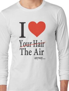 Dr. Horrible Freeze Ray love your hair Long Sleeve T-Shirt