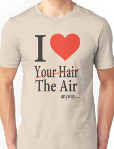 Dr. Horrible Freeze Ray love your hair Unisex T-Shirt