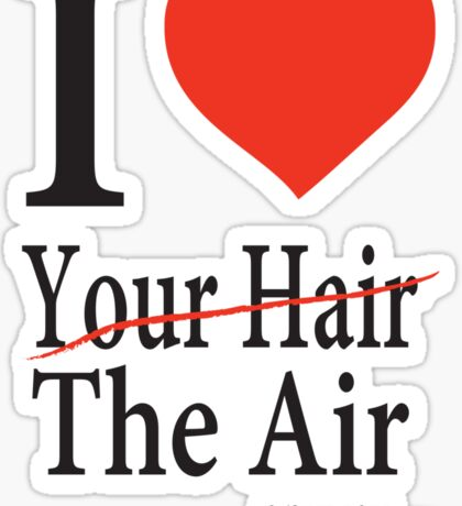 Dr. Horrible Freeze Ray love your hair Sticker