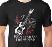 Born to Shake the Ground - Music Man Unisex T-Shirt