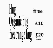 price of a hug Unisex T-Shirt