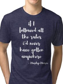 Marilyn Monroe Inspirational Quote Tri-blend T-Shirt
