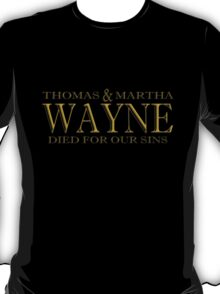 Thomas and Martha died for our sins T-Shirt