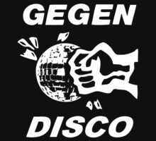 Gegen Disco (white print) by Bela-Manson